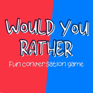 Would you rather conversation game
