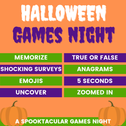Halloween games night: memorise, true or false, shocking surveys, anagrams, emojis, 5 seconds, uncover, zoomed in